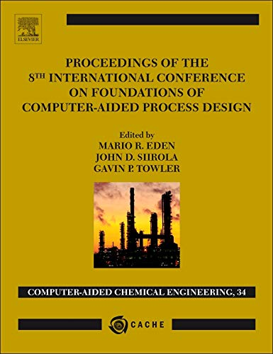 Proceedings of the 8th International Conference on Foundations of Computer-Aided Process Design: Volume 34