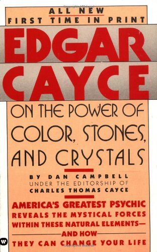 Edgar Cayce on the Power of Color, Stones and Crystals