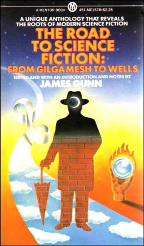 Road to Science Fiction: From Gilgamesh to Wells v. 1