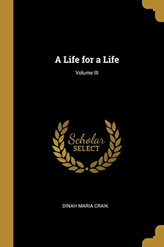 A Life for a Life; Volume III
