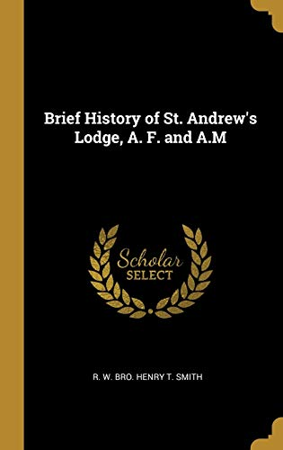 Brief History of St. Andrew's Lodge, A. F. and A.M