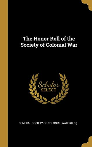 The Honor Roll of the Society of Colonial War