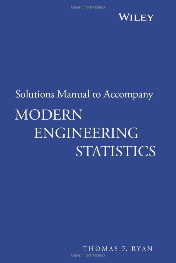 Solutions Manual to accompany Modern Engineering Statistics