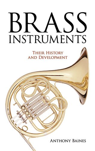 Brass Instruments - Their History and Development