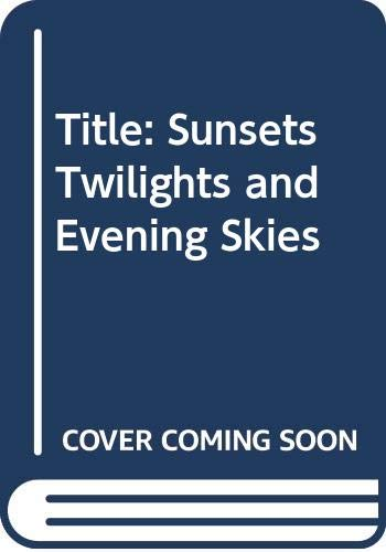 Sunsets, Twilights, and Evening Skies