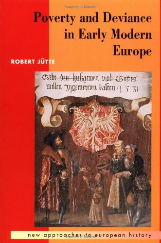 Poverty and Deviance in Early Modern Europe