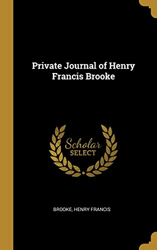 Private Journal of Henry Francis Brooke