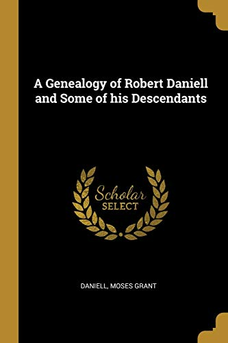 A Genealogy of Robert Daniell and Some of His Descendants