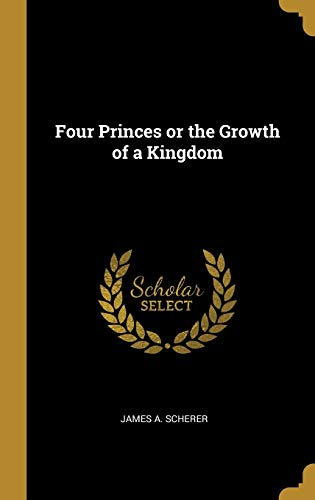 Four Princes or the Growth of a Kingdom