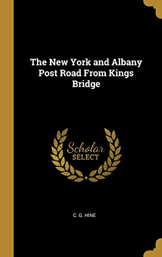 The New York and Albany Post Road, from Kings Bridge