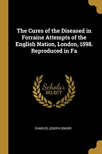 The Cures of the Diseased in Forraine Attempts of the English Nation, London, 1598. Reproduced in Fa
