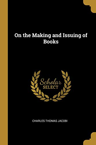 On the Making and Issuing of Books