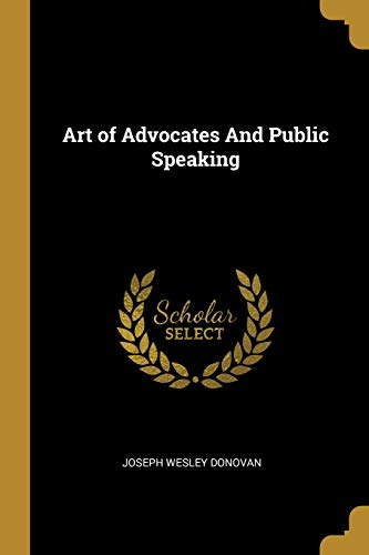 Art of Advocates and Public Speaking