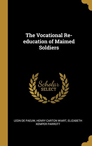 The Vocational Re-Education of Maimed Soldiers