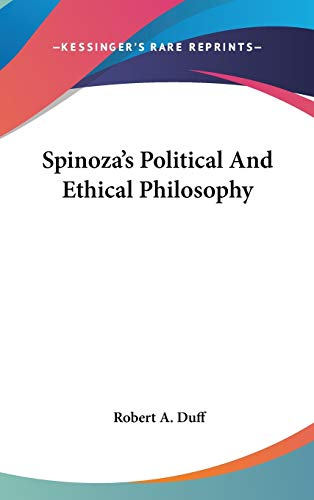 Spinoza's Political And Ethical Philosophy