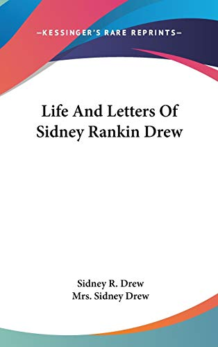 Life And Letters Of Sidney Rankin Drew