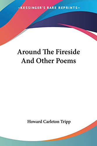 Around The Fireside And Other Poems