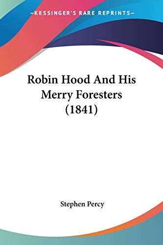 Robin Hood And His Merry Foresters (1841)