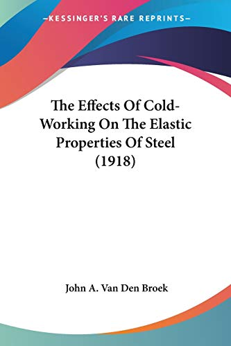 The Effects Of Cold-Working On The Elastic Properties Of Steel (1918)