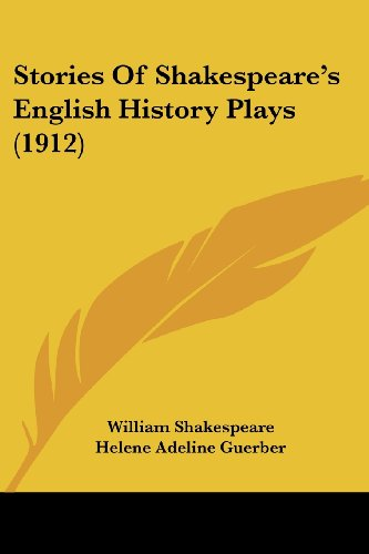 Stories of Shakespeare's English History Plays (1912)