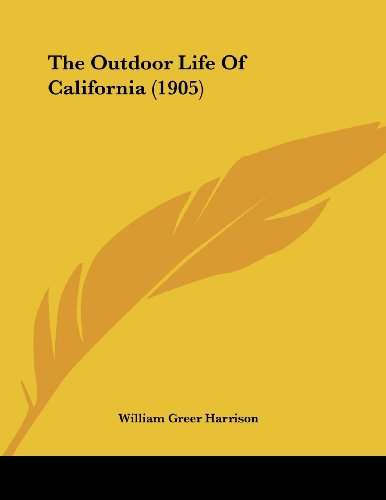 The Outdoor Life of California (1905)