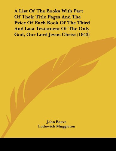 A List Of The Books With Part Of Their Title Pages And The Price Of Each Book Of The Third And Last Testament Of The Only God, Our Lord Jesus Christ (1843)