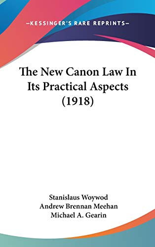 The New Canon Law In Its Practical Aspects (1918)