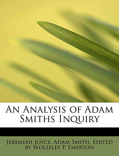 An Analysis of Adam Smiths Inquiry