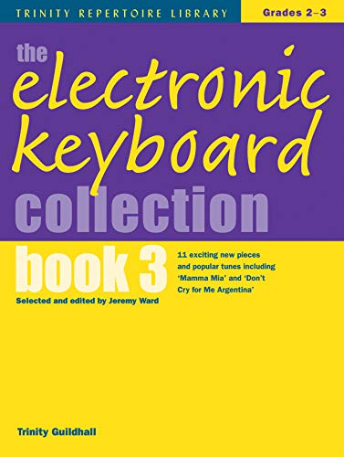 Electronic Keyboard Collection Book 3 Gr (Trinity Repertoire Library Ele)