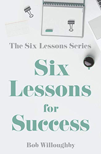Six Lessons For Success