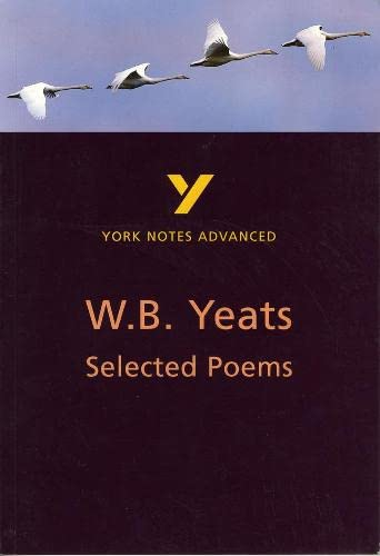 Selected Poems of W B Yeats: York Notes Advanced