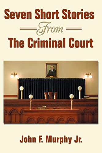 Seven Short Stories From The Criminal Court