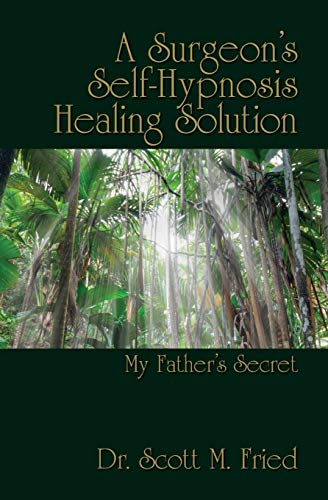 A Surgeon's Self-Hypnosis Healing Solution