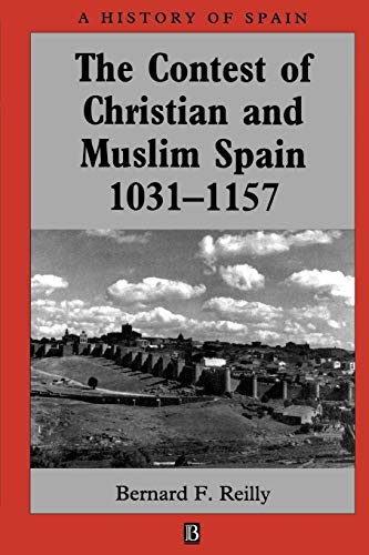 The Contest of Christian and Muslim Spain 1031 - 1157