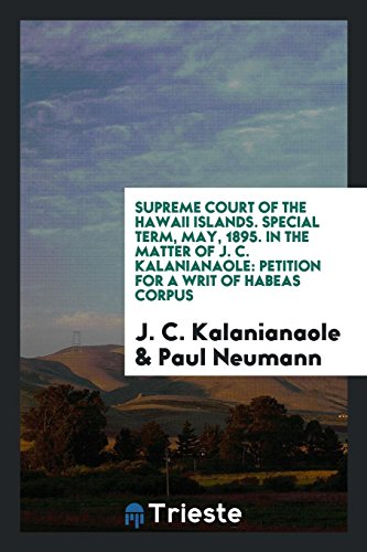 Supreme Court of the Hawaii Islands. Special Term, May, 1895. in the Matter of J. C. Kalanianaole