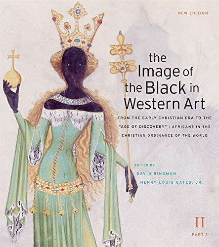 """The Image of the Black in Western Art: Volume II From the Early Christian Era to the """"Age of Discovery"""": Africans in the Christian Ordinance of the World: New Edition Part 2"""
