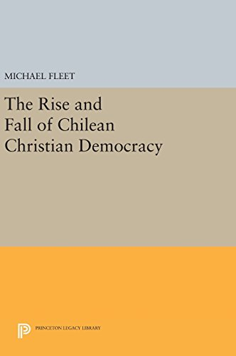 The Rise and Fall of Chilean Christian Democracy