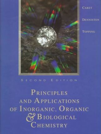 Principles and Applications of Inorganic, Organic, and Biological Chemistry