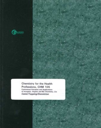 Chemistry for the Health Professions, Chm 105