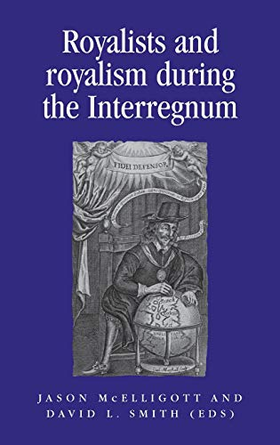 Royalists and Royalism During the Interregnum