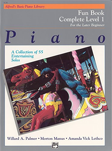 Alfred'S Basic Piano Library Fun Book 1 Complete