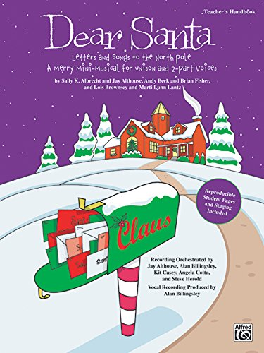 Dear Santa -- Letters and Songs to the North Pole