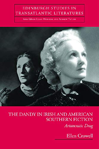 The Dandy in Irish and American Southern Fiction