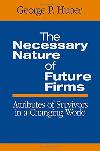 The Necessary Nature of Future Firms