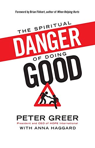 The Spiritual Danger of Doing Good