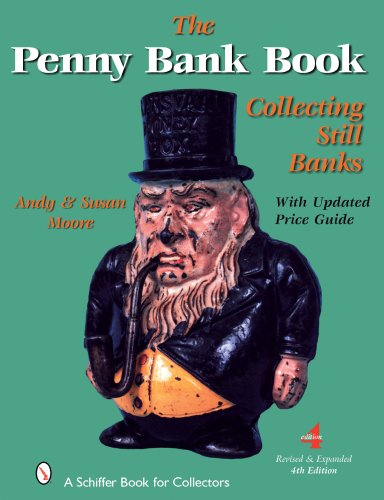 Penny Bank Book, The: Collecting Still Banks