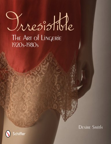 Irresistible: Art of Lingerie, 1920s-1980s