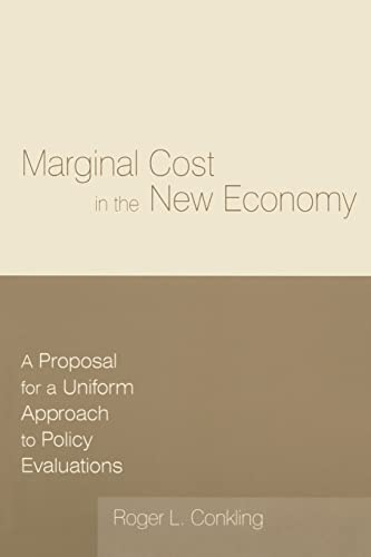 Marginal Cost in the New Economy: A Proposal for a Uniform Approach to Policy Evaluations