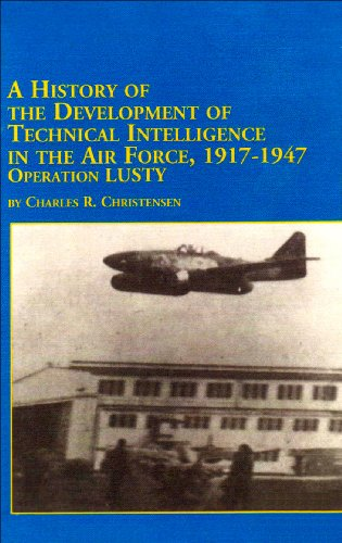 A History of the Development of Technical Intelligence in the Air Force, 1917-1947