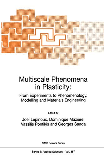 Multiscale Phenomena in Plasticity: From Experiments to Phenomenology, Modelling and Materials Engineering